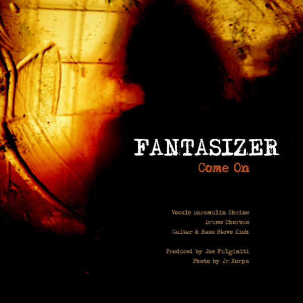 Fantasizer the Band, Come On, new music